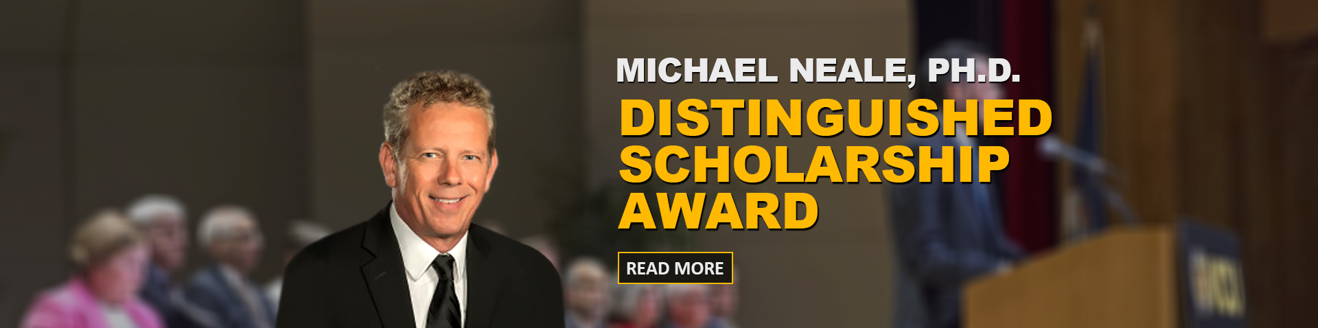 Michael Neale, PH.D. Receives Distinguished Scholarship Award
